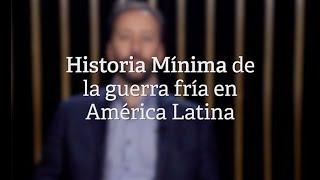 Historia Mínima de La Guerra Fría en América Latina por Vanni Pettinà