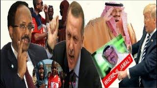 Warar Deg Deg Ah Xiisada Turkiga & Somalia,Baaritaanka Jamal Oo Dhamaaday & Warar Kale