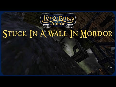 Stuck In A Wall In Mordor | LOTRO Glitch | Lord Of The Rings Online