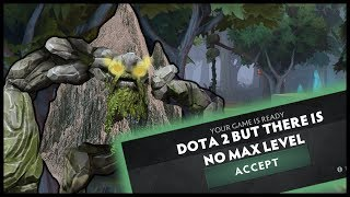 Dota But There Is No Max Level