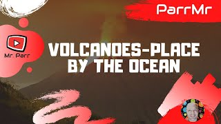 Volcanoes Place By The Ocean