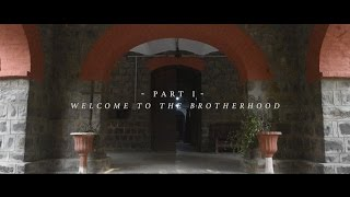 Welcome to the Brotherhood \\ Part One