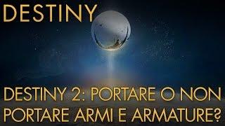Destiny | Destiny 2: Portare o No Armi e Armature da DESTINY 1 | Discussione