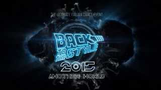 BACK TO THE STYLE 2015 - Another World - Promo