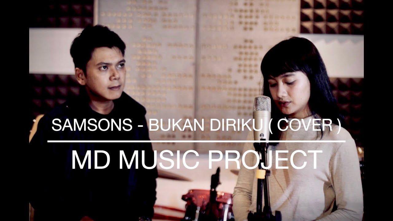 SAMSONS - BUKAN DIRIKU ( Cover ) By DIBA