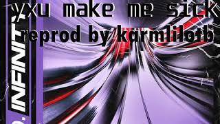 Scarlxrd YXU MAKE ME SICK Instrumental Reprod Karmlilotb