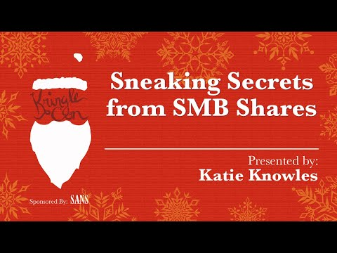KringleCon - Katie Knowles, Sneaking Secrets From SMB Shares