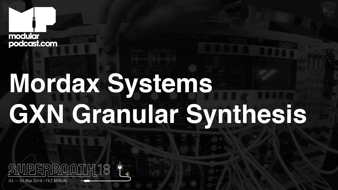 Granular Synthesis with GXN from Mordax at Superbooth 2018