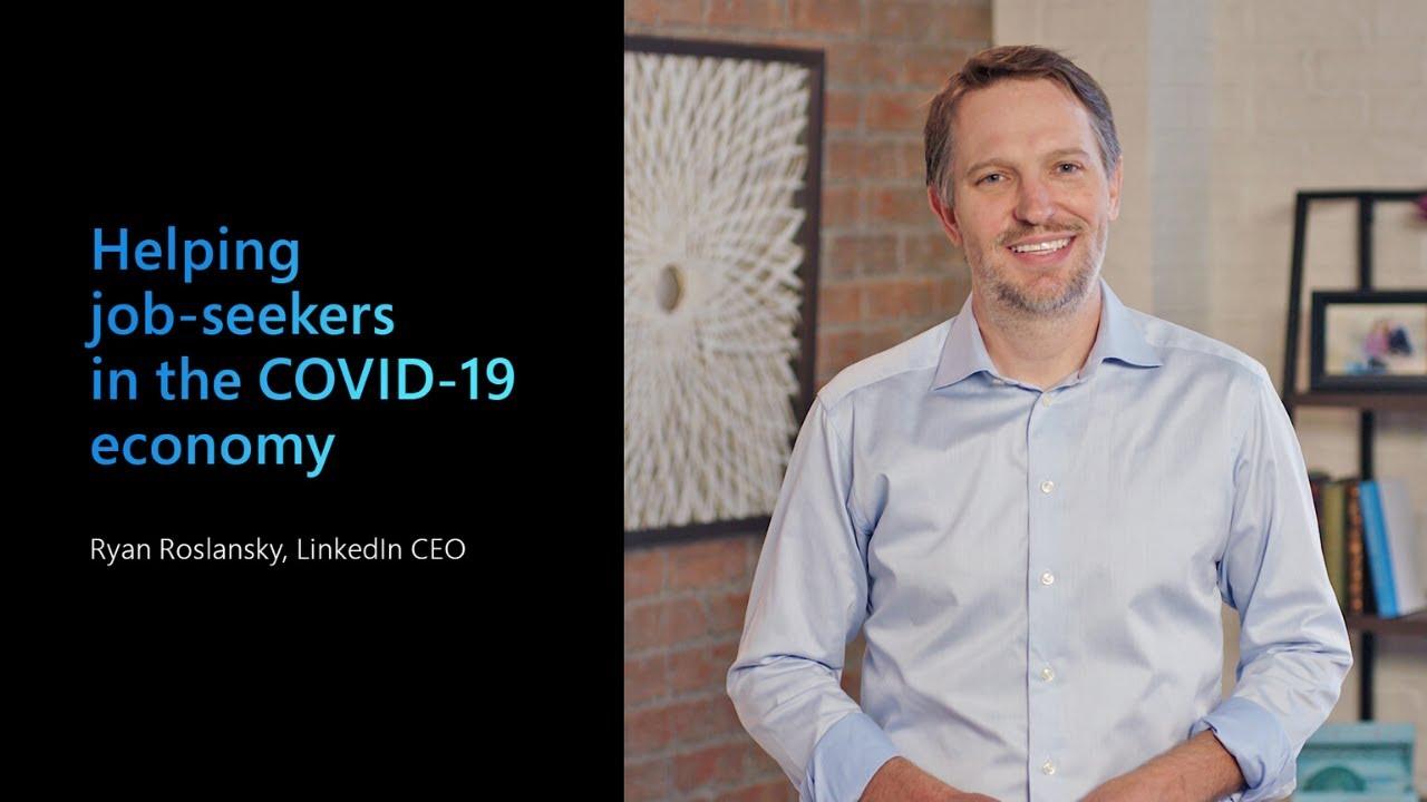 LinkedIn CEO Ryan Roslansky on helping job-seekers in the Covid-19 economy