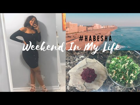 WEEKEND IN MY LIFE: Ethiopian Edition