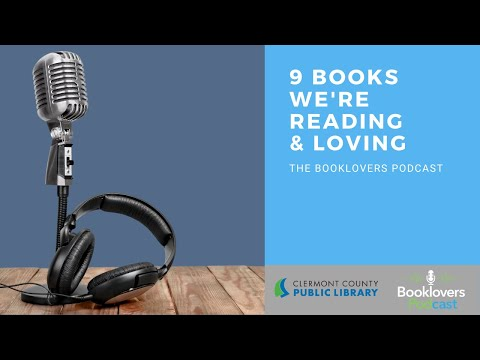 9 Great Books To Read Now with The Booklovers Podcast
