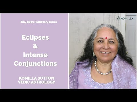 Eclipses and Intense Conjunctions in July 2019: Komilla
