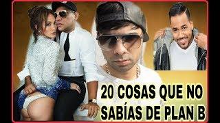 20 COSAS QUE NO SABÍAS DE PLAN B