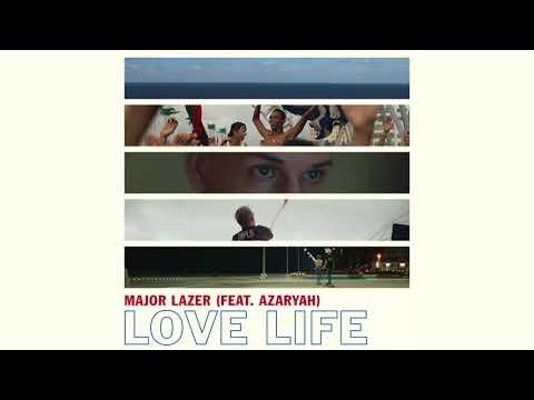 Love Life;Major Lazer Feat Azaryah...music oficial.