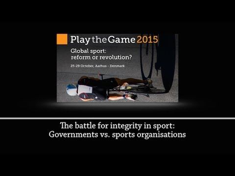 Play the Game 2015 - The battle for integrity in sport: Governments vs. sports organisations