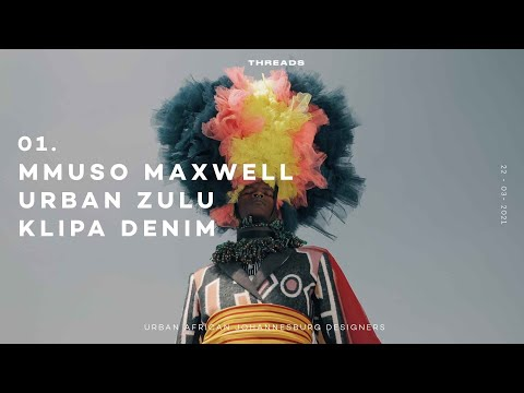 Urban African Designers, Johannesburg | Mmuso Maxwell, Urban Zulu, Klipa Denim | THREADS E1