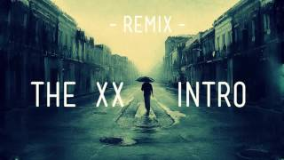 The XX -  Intro ( NAU Drum & Bass Remix ) Music