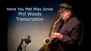 Have You Met Miss Jones-Phil Woods' (Eb) Transcription. Transcribed by Carles Margarit