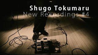 Shugo Tokumaru (トクマルシューゴ) - New Recordings #4