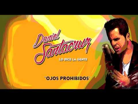Daniel Santacruz – Ojos Prohibidos (Audio)