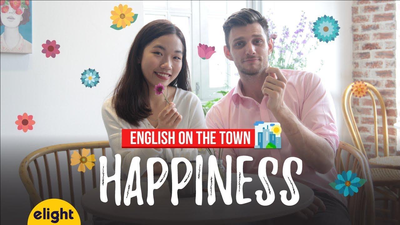 Từ vựng và thành ngữ tiếng Anh: cách diễn tả sự hạnh phúc [English on the town]