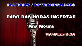 ♬ Playback / Instrumental Mp3 - FADO DAS HORAS INCERTAS - Ana Moura