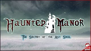 Walkthrough Haunted Manor: The Secret Of The Lost Soul