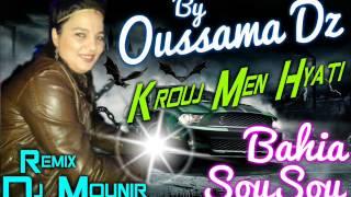 Cheba SouSou Bahia ✪ Krouj Men Hyati ✪ Remix Dj Mounir 2o15 By ♡ OùSSàMà Dz ♡