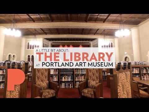 A Little Bit About The Library at Portland Art Museum