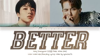 Kang Seungyoon (강승윤) - 'Better (with Mino)' Lyrics (Color Coded_Han_Rom_Eng)