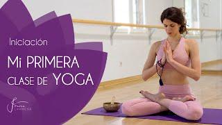 Yoga INICIACIÓN. Mi primera clase de Yoga