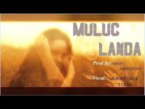 Muluc Landa || Santhali Chillout Mix || Kevin Hembrom || Mukesh RDX Tudu