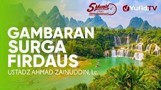 Download Gambaran Surga Firdaus – Ustadz Ahmad Zainuddin, Lc. - 5 Menit yang Menginspirasi