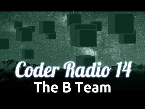 The B Team | Coder Radio 14