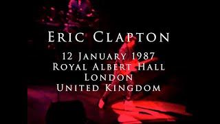 Eric Clapton - 12 January 1987, London, Royal Albert Hall - Complete show