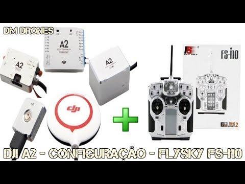 DJI A2 - CONFIGURAÇÃO + FLYSKY FS-I10