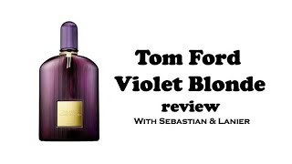 Tom Ford Violet Blonde with Lanier and Sebastian