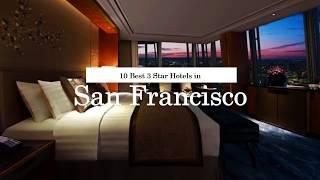 10 best 3 star hotels in san francisco - 2018