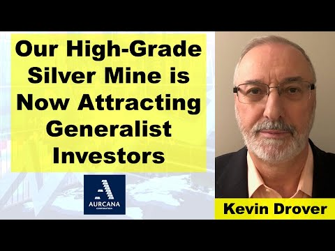 Kevin Drover: Our High-Grade Silver Mine Is Now Attracting Generalist Investors