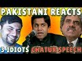 Pakistani Reacts to 3 idiots Chatur's Speech