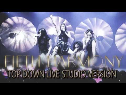 FIFTH HARMONY TOP DOWN LIVE STUDIO VERSION