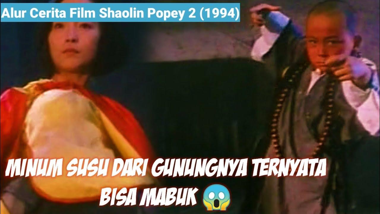 Download Ternyata Minum Susu Perawan Bisa Mabuk | Alur Cerita Film Shaolin Popey 2 (1994)