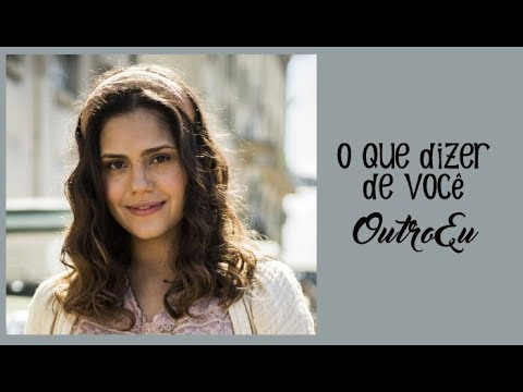 OutroEu - O Que Dizer de Você - Tempo de Amar ( Legendado) Lyrics Videos 2017.