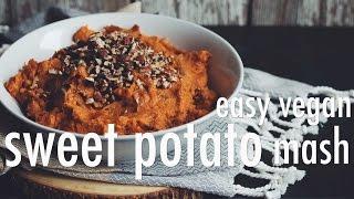 EASY VEGAN SWEET POTATO MASH | hot for food