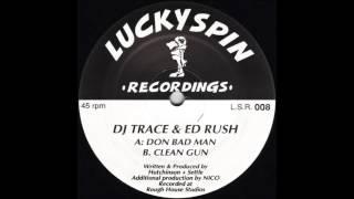 DJ Trace & Ed Rush - Don Bad Man