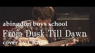 Cover series #4 abingdon boys school - From Dusk Till Dawn cover by...