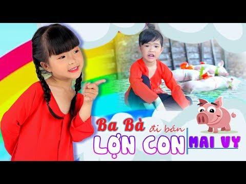 Ba Bà Đi Bán Lợn Con ♥ Thần Đồng Âm Nhạc Bé MAI VY ♪ Nhạc Thiếu Nhi Vui Nhộn Sôi Động Hay cho bé
