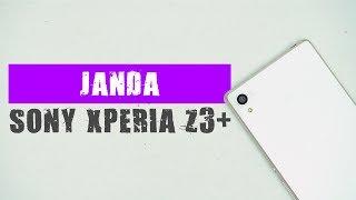 #JaNDa Ep4 - Sony Xperia Z3+ / Z4