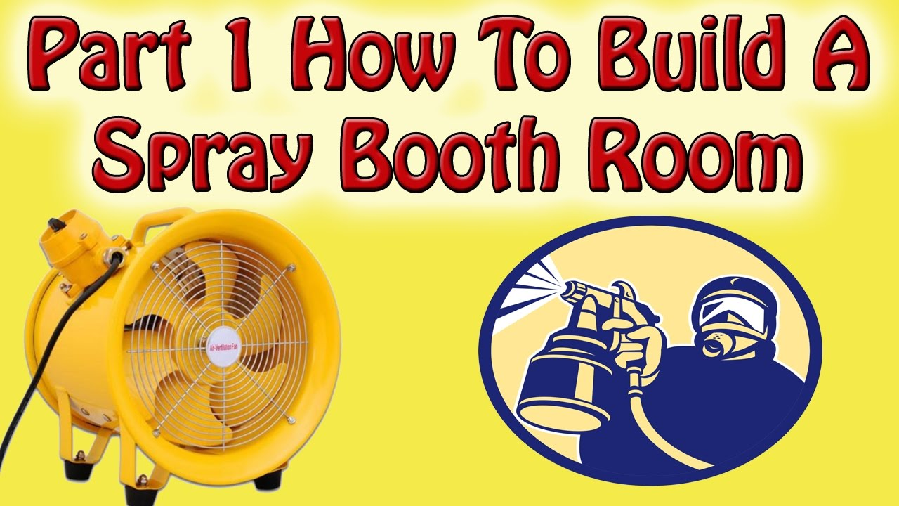 Part 1 How To Build A Spray Booth Room Atex Rated Extract Fan Youtube