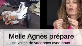 Melle Agnès prépare sa valise de vacances avec nous